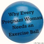 Why Every Pregnant Woman Needs an Exercise Ball
