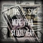 7 Tips to Save Your Family More Than $4,000/Year