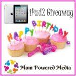iPad 2 Giveaway – Mom Powered Media Birthday Celebration!