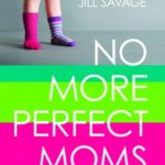"Buy ""No More Perfect Moms"" This Week & Receive Bonuses!"