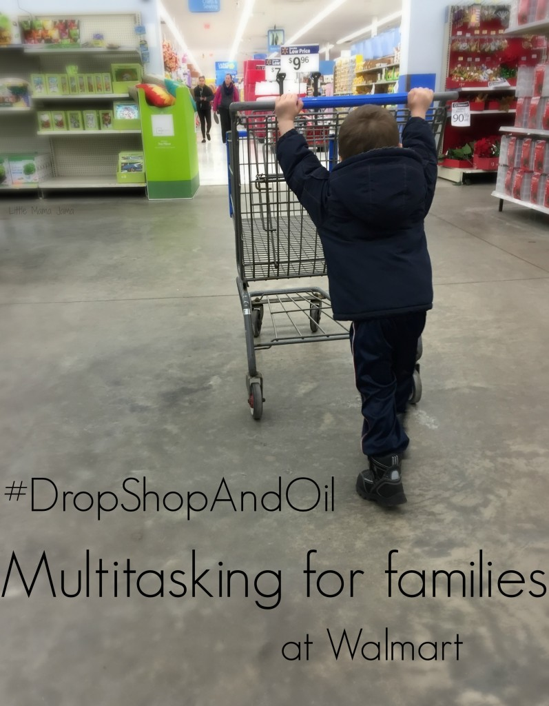 #DropShopAndOil Multitasking for Families at Walmart #ad