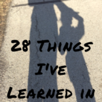 28 Things I've Learned in 28 Years