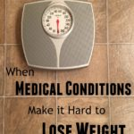 When Medical Conditions Make it Hard to Lose Weight