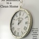 30 Minutes to a Clean Home: How to Get Your Home Summer Party Ready!