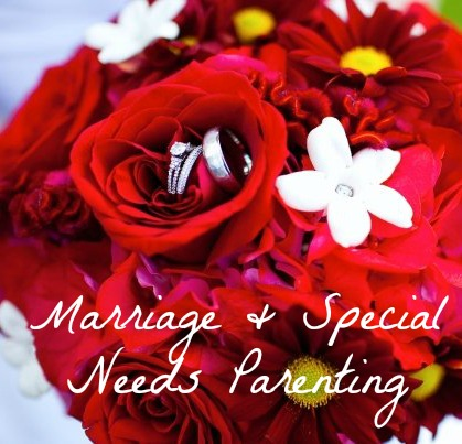 Marriage and Special Needs Parenting How We Make It Work