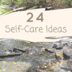 24 Self-Care Ideas You Can Do Today