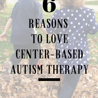 6 Reasons to Love Center-Based Autism Therapy