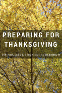 Preparing for the Bathroom - DIY Projects & Stocking the Bathroom #EnjoyTheGo #ad
