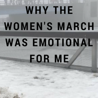 Why The Women's March Was Emotional For Me