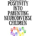 Ebook: Bringing Positivity Into Parenting Neurodiverse Children