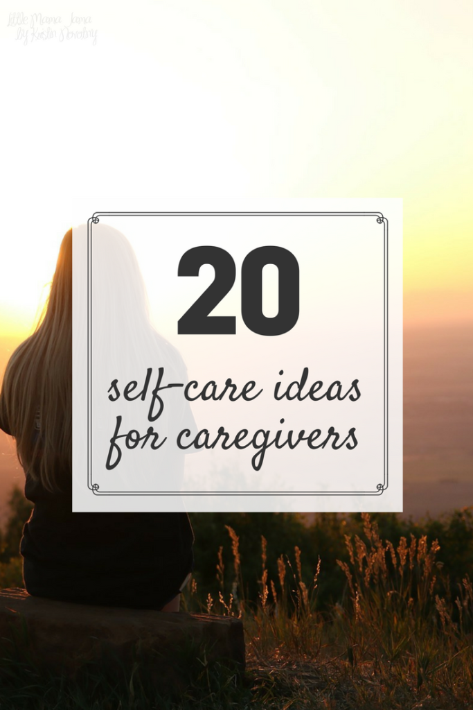 20 Self-Care Ideas for Caregivers that are free or low-cost