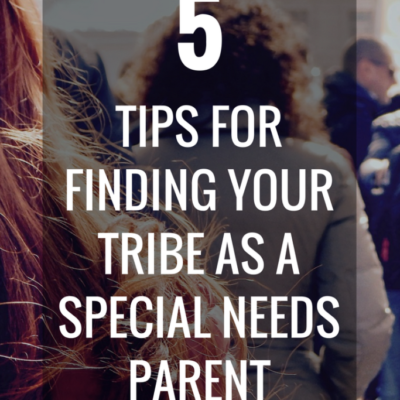 5 Tips for Finding Your Tribe as a Special Needs Parent