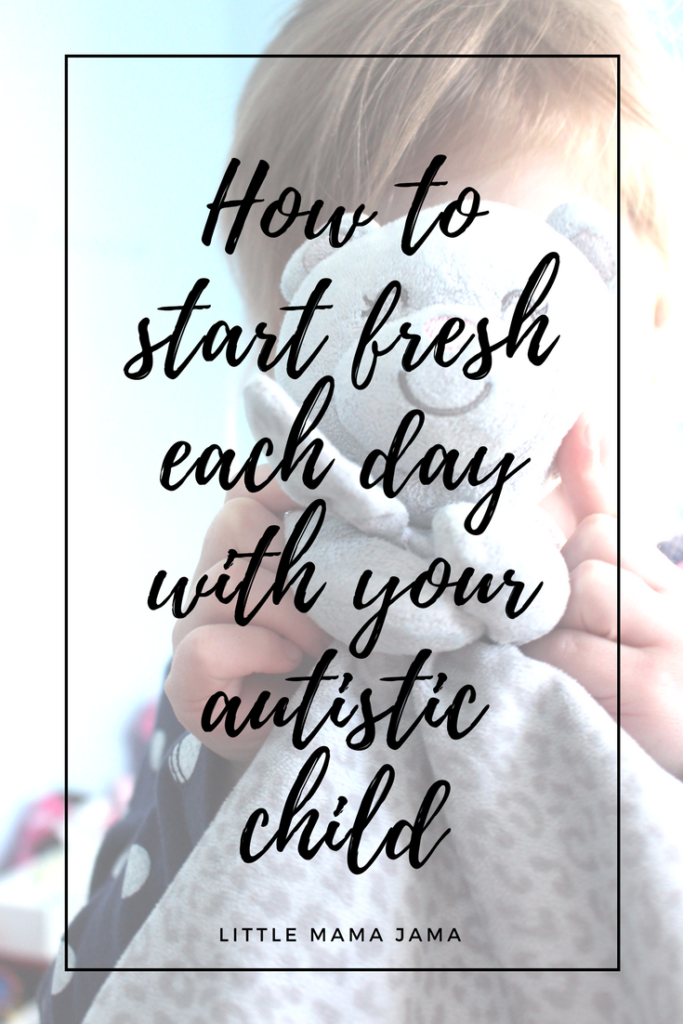 How to start fresh each day with your autistic child. One important aspect of ABA therapy is starting each day with a clean slate!