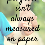 Progress isn't always measured on paper