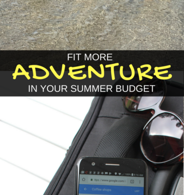 Fit more adventure in your summer budget!