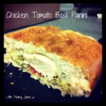 Chicken Tomato Basil Panini