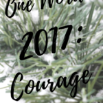 One Word 2017: Courage