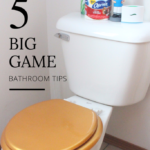 5 Big Game Bathroom Tips