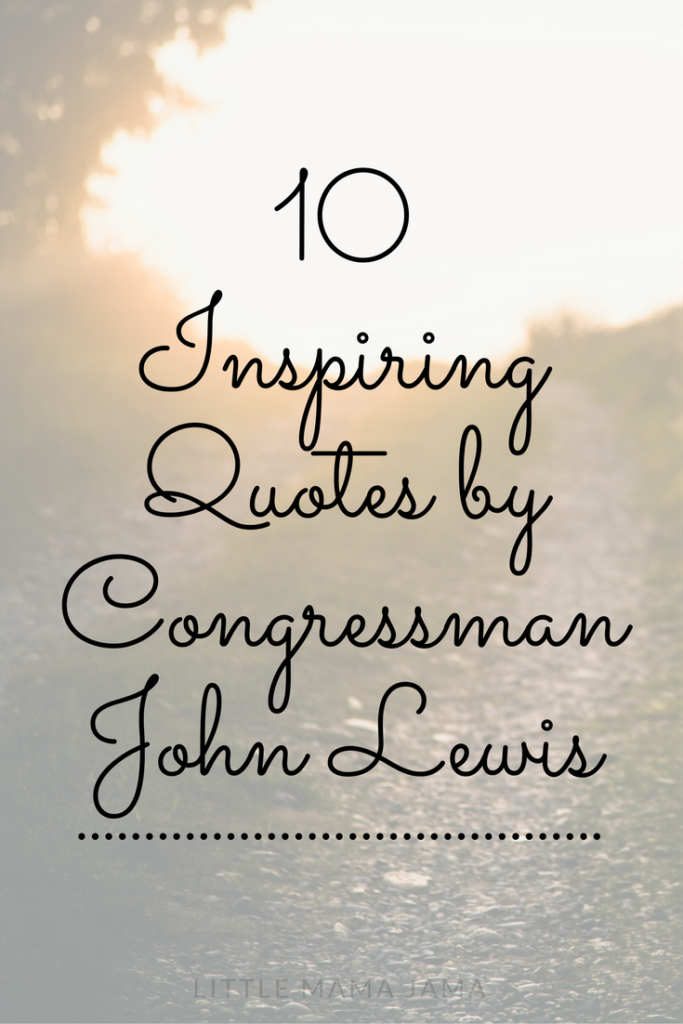 10 Inspiring John Lewis Quotes Little Mama Jama