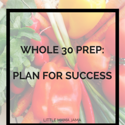 Whole 30 Prep: Plan for Success