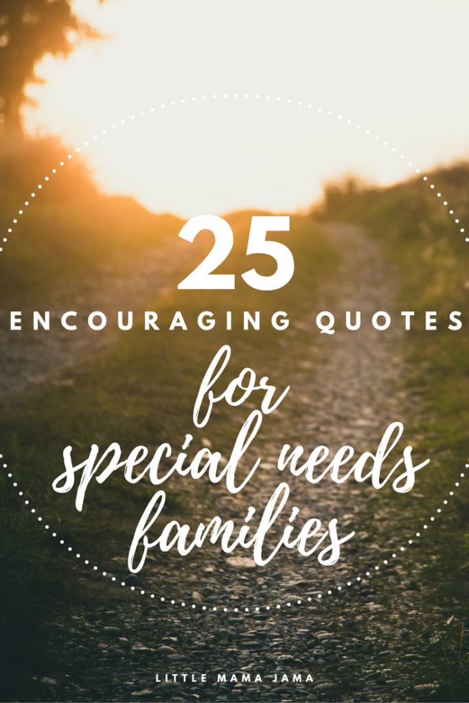 25 Encouraging Quotes For Special Needs Families Little