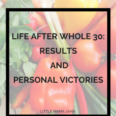 My Whole 30 Results and Personal Victories