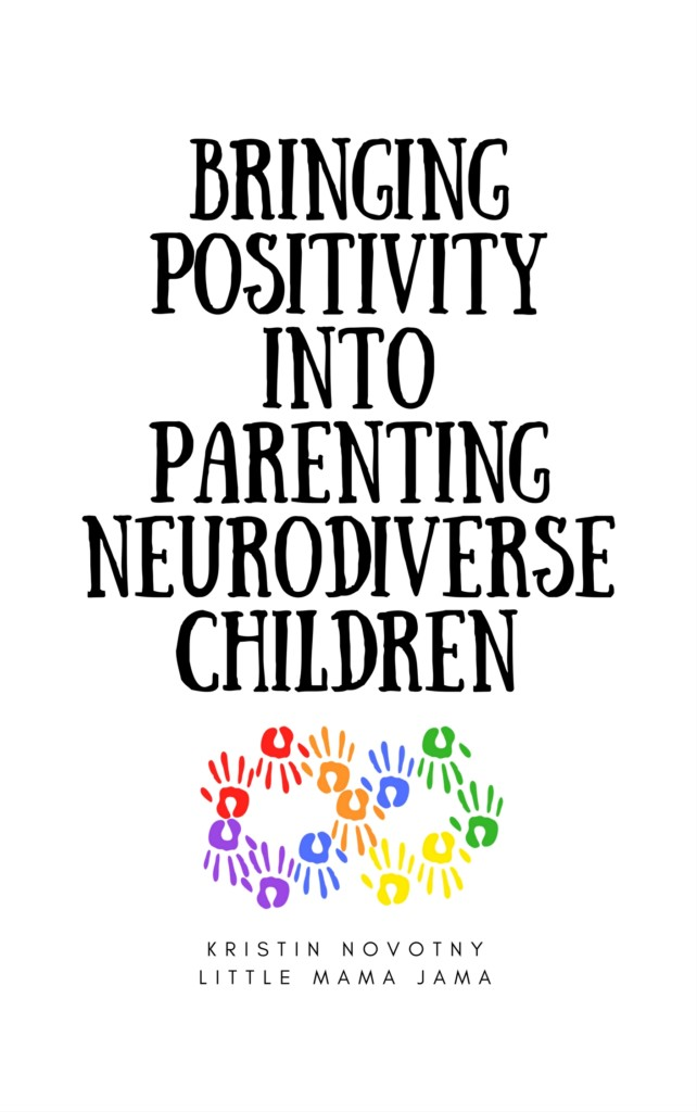 Bringing Positivity Into Parenting Neurodiverse Children