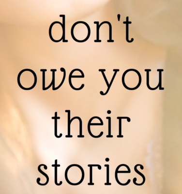Survivors Don't Owe You Their Stories