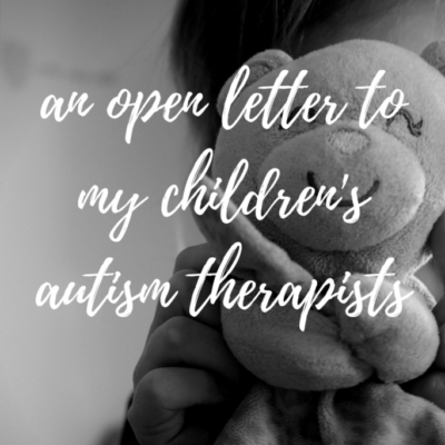 An open letter to my children's autism therapists