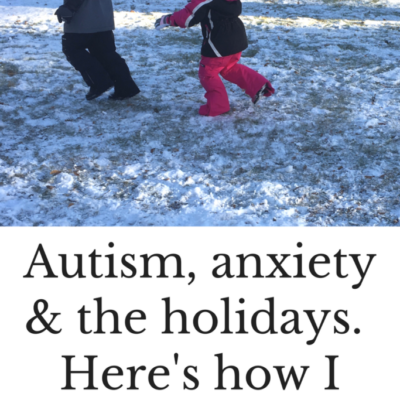 Autism, anxiety and the holidays. Here's how I survive it.