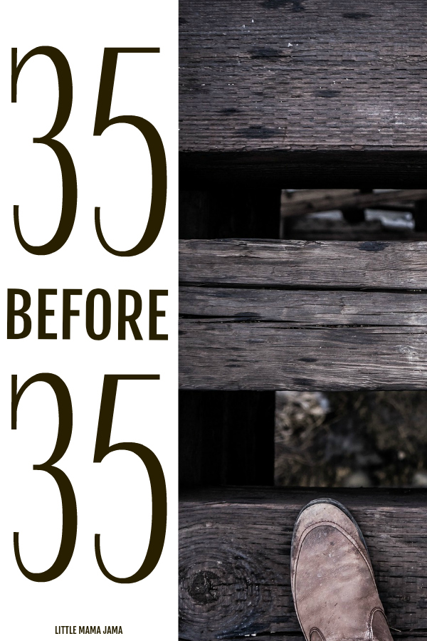 35 Before 35: 35 life goals to bust out of my comfort zone and grow! Are any of these bucket list items on your list?